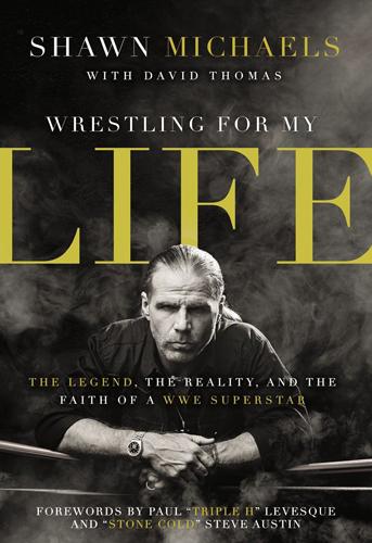 Wrestling For My Life, 9780310340782, Shawn Michaels, David Thomas