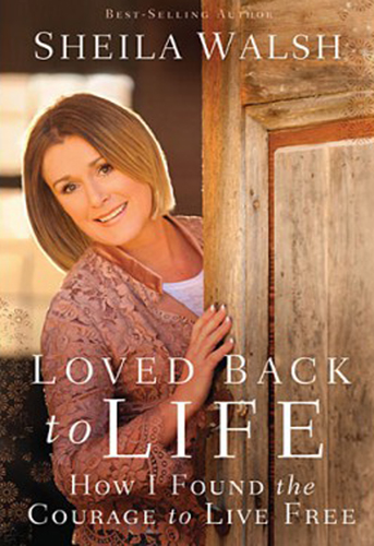 Loved Back To Life, 9780718021870, Sheila Walsh