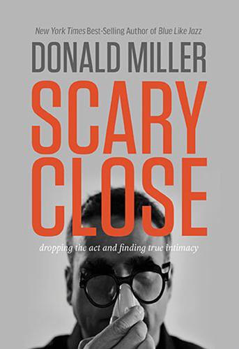 Scary Close, 9780718035679, Donald Miller