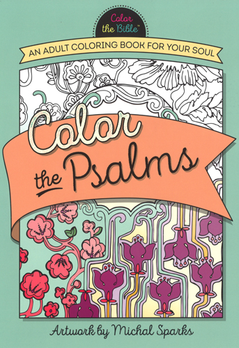 Color The Psalms, 9780736967907, Michal Sparks