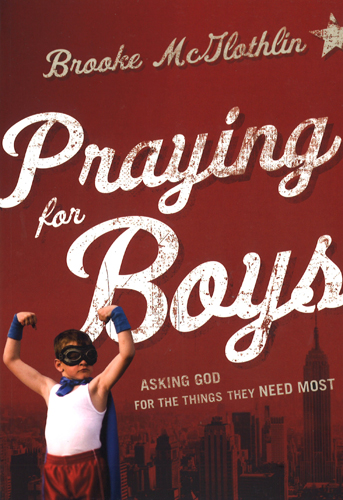 Praying For Boys, 9780764211430, Brooke McGlothlin