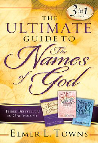 ultimate guide to the names of god, elmer towns, 9780764216053