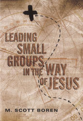 Leading Small Groups In The Way Of Jesus, 9780830836819, Scott Boren