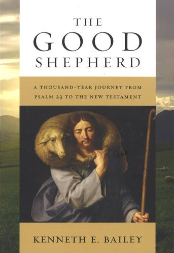 The Good Shepherd, 9780830840632, Kenneth Bailey