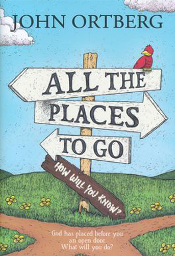 All the places to go, john ortberg, 9781414379005