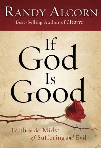 If God Is Good, 9781601425799, Randy Alcorn