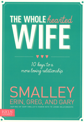 The Whole Hearted Wife, 9781624051463, Gary Smalley, Erin Smalley