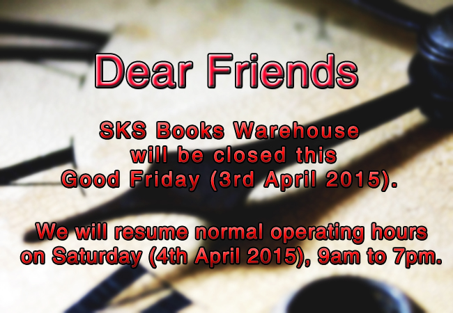 SKS will be closed on Good Friday, but will resume normal operating hours on Saturday.