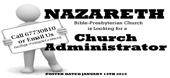 Nazareth BP Church is looking for a church administrator, pls call 67730810 for more info
